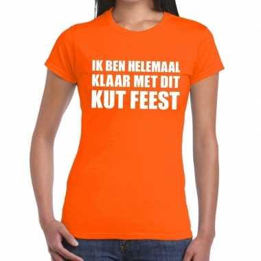 Ik ben helemaal klaar met dit kutfeest fun t-shirt voor dames oranje