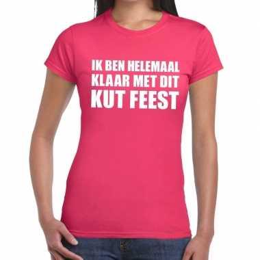 Ik ben helemaal klaar met dit kutfeest fun t-shirt voor dames roze