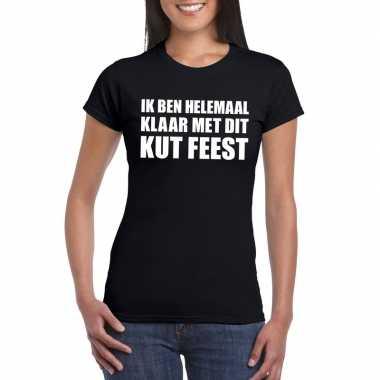 Ik ben helemaal klaar met dit kutfeest fun t-shirt voor dames zwart