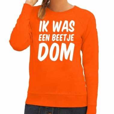 Ik was een beetje dom sweater oranje dames