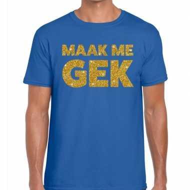 Maak me gek fun t-shirt blauw voor heren