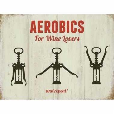Metalen plaatje aerobics for wine lovers 15 x 20