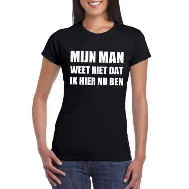 Mijn man weet niet dat ik hier nu ben fun t-shirt voor dames zwart