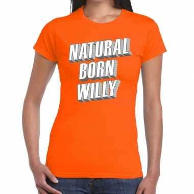 Natural born willy t-shirt oranje dames