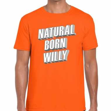 Natural born willy t-shirt oranje heren