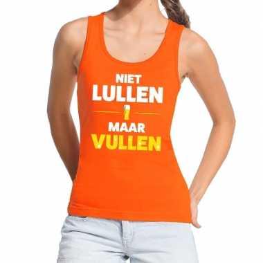 Niet lullen maar vullen fun tanktop / mouwloos shirt oranje voor dame