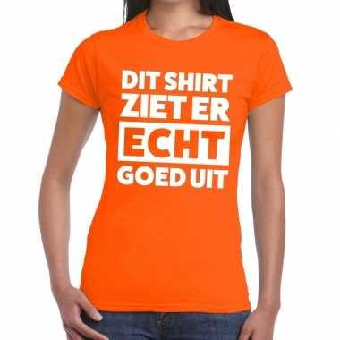 Oranje t-shirt dames met tekst dit shirt ziet er echt goed uit