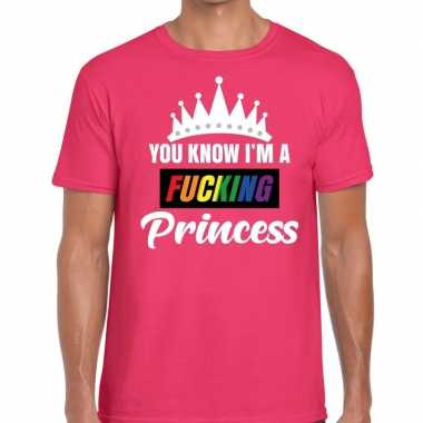 Roze you know i am a fucking princess t-shirt heren