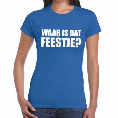 Waar is dat feestje fun t-shirt voor dames blauw