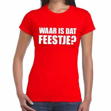 Waar is dat feestje fun t-shirt voor dames rood
