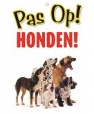Pas op voor honden bordje