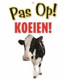 Pas op voor koeien bordje