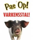 Pas op voor varkensstal bordje